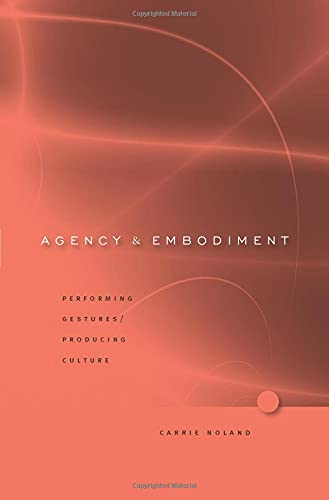 Agency and Embodiment: Performing Gestures/Producing Culture von Harvard University Press