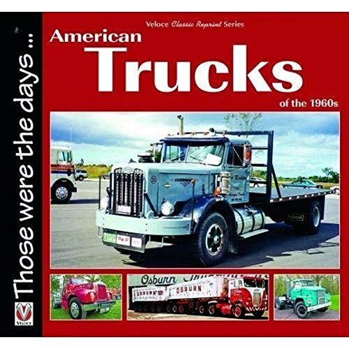 American Trucks of the 1960s (Those Were the Days...)
