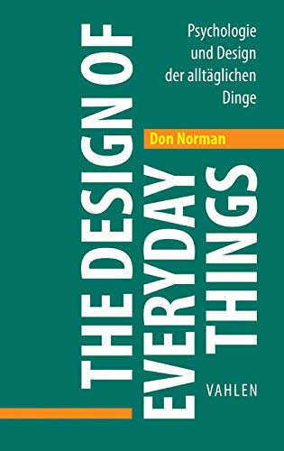 The Design of Everyday Things: Psychologie und Design der alltäglichen Dinge von Vahlen