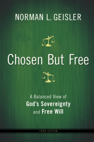 Chosen But Free: A Balanced View Of God's Sovereignty And Free Will von Bethany House Publishers