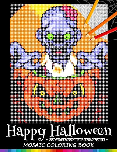 Happy Halloween Color by Numbers for Adults: Mosaic Coloring Book Stress Relieving Design Puzzle Quest von Independently published