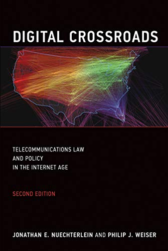 Digital Crossroads: Telecommunications Law and Policy in the Internet Age (Mit Press) von The MIT Press