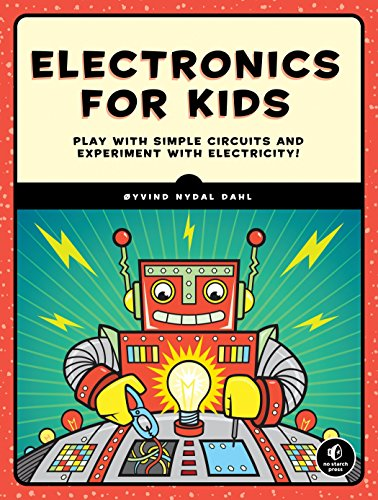 Electronics for Kids: Play with Simple Circuits and Experiment with Electricity! von No Starch Press