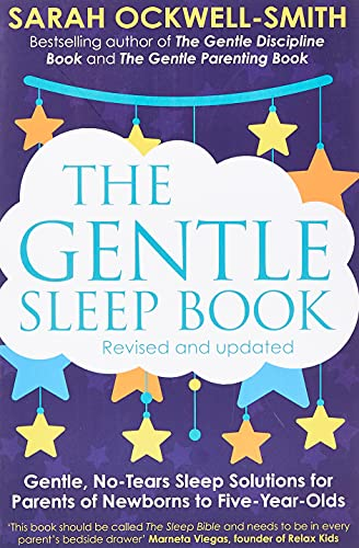 The Gentle Sleep Book: Gentle, No-Tears, Sleep Solutions for Parents of Newborns to Five-Year-Olds von Piatkus