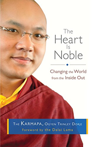 The Heart Is Noble: Changing the World from the Inside Out von Shambhala