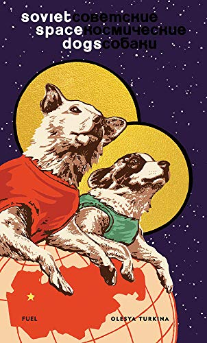 Soviet Space Dogs von FUEL Publishing