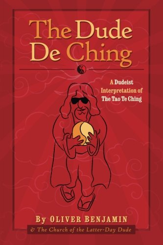 The Dude De Ching: A Dudeist Interpretation of the Tao Te Ching von CreateSpace Independent Publishing Platform