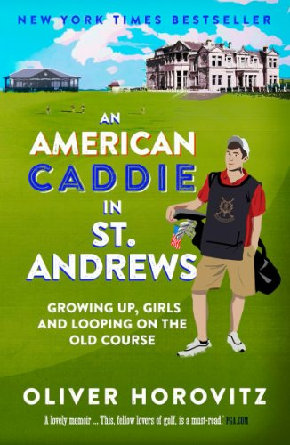 An American Caddie in St. Andrews: Growing Up, Girls and Looping on the Old Course von Elliott & Thompson Limited