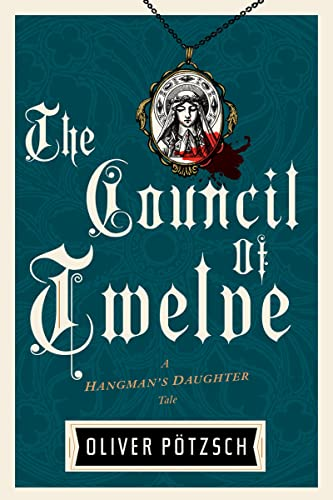 The Council of Twelve (A Hangman's Daughter Tale, Band 7) von Mariner Books