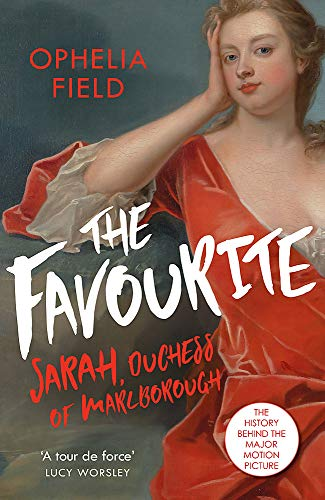 The Favourite: The Life of Sarah Churchill and the History Behind the Major Motion Picture von W&N