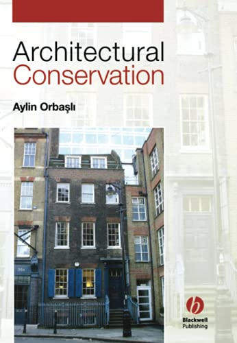 Architectural Conservation: Principles and Practice