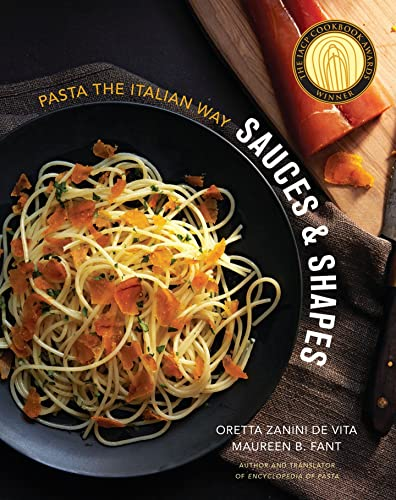 Sauces and Shapes - Pasta the Italian Way von W. W. Norton & Company