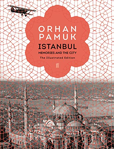 Istanbul: Memories and the City (The Illustrated Edition) von Faber and Faber