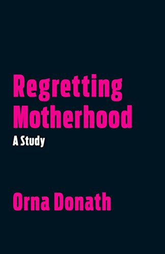 Regretting Motherhood: A Study von North Atlantic Books