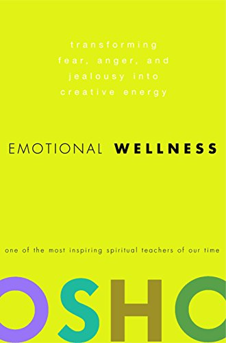 Emotional Wellness: Transforming Fear, Anger, and Jealousy into Creative Energy von Harmony