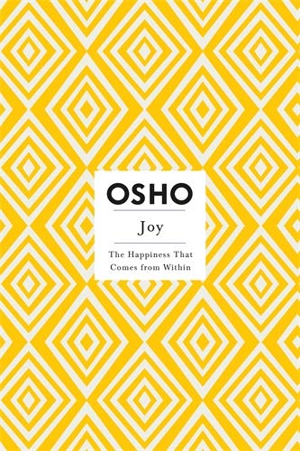 Joy: The Happiness That Comes from within (Osho Insights for a New Way of Living) von Griffin