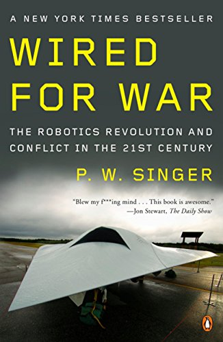 Wired for War: The Robotics Revolution and Conflict in the 21st Century von Penguin