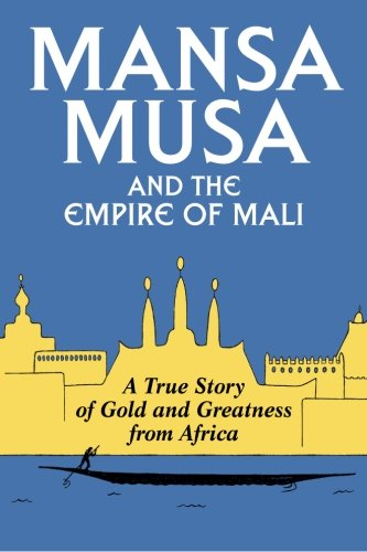 Mansa Musa and the Empire of Mali von CreateSpace Independent Publishing Platform