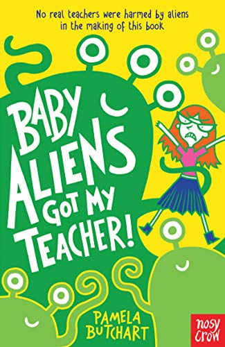 Baby Aliens Got My Teacher von Nosy Crow Ltd