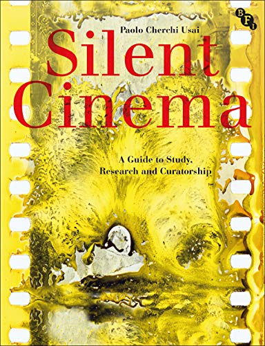 Silent Cinema: A Research Guide von British Film Institute