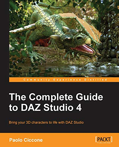 The Complete Guide to DAZ Studio 4 (English Edition) von Packt Publishing