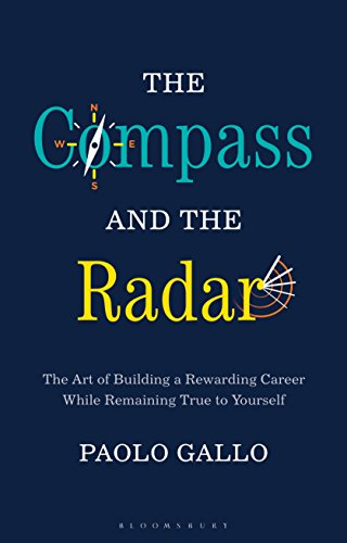 The Compass and the Radar: The Art of Building a Rewarding Career While Remaining True to Yourself von Bloomsbury Trade; Bloomsbury Business