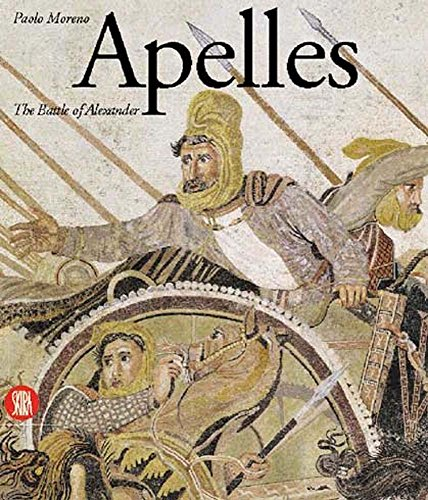 Apelles: The Alexander Mosaic von Skira