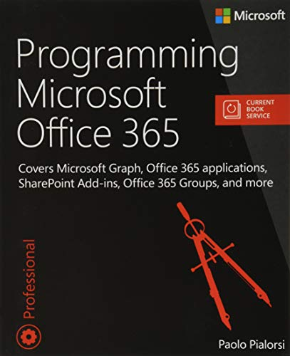 Programming Microsoft Office 365 (includes Current Book Service): Covers Microsoft Graph, Office 365 applications, SharePoint Add-ins, Office 365 Groups, and more (Developer Reference (Paperback)) von Microsoft Press