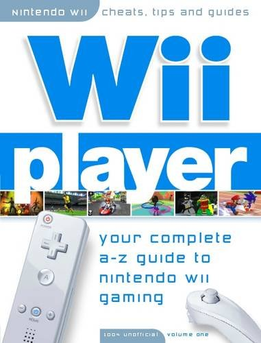 Wii Player - Your Complete A-Z Guide to the Nintendo Wii von Computer Bookshops
