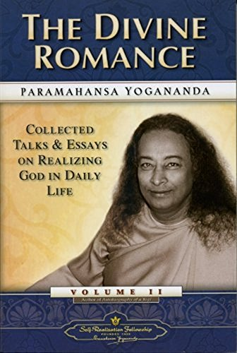 The Divine Romance: Collected Talks and Essays on Realizing God in Daily Life von Self-Realization Fellowship Publishers