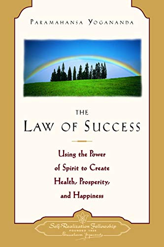 Law of Success: Using the Power of Spirit to Create Health, Prosperity, and Happiness (ENGLISH LANGUAGE) von Self-Realization Fellowship Publishers