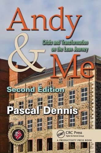 Andy & Me: Crisis & Transformation on the Lean Journey von Taylor & Francis Inc