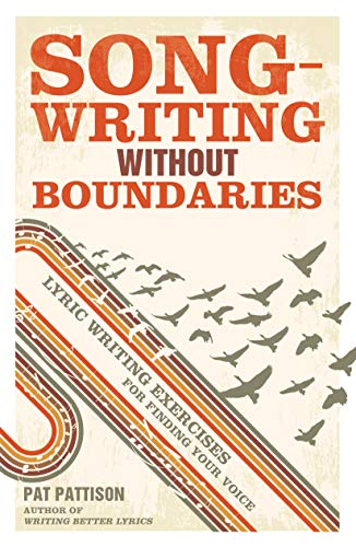 Songwriting Without Boundaries: Lyric Writing Exercises for Finding Your Voice von Writer's Digest Books