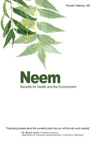 Neem: Benefits for Health and the Environment von Createspace Independent Publishing Platform