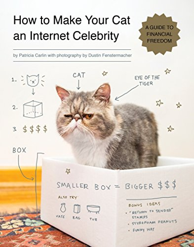 How to Make Your Cat an Internet Celebrity: A Guide to Financial Freedom von Quirk Books