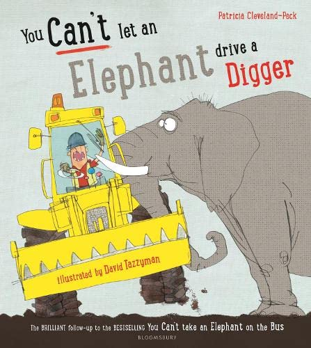 You Can't Let an Elephant Drive a Digger von Bloomsbury Trade; Bloomsbury Children'S Books