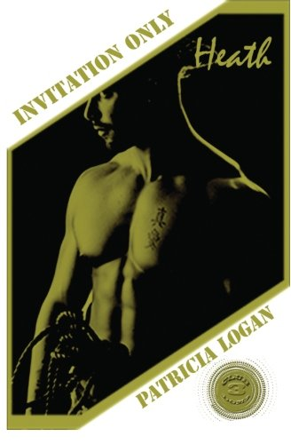 Heath (Invitation Only, Band 3) von CreateSpace Independent Publishing Platform