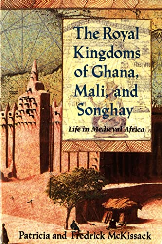 The Royal Kingdoms of Ghana, Mali, and Songhay: Life in Medieval Africa von HENRY HOLT