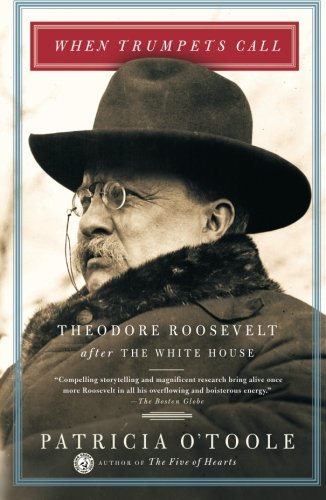 When Trumpets Call: Theodore Roosevelt After The White House von Simon & Schuster