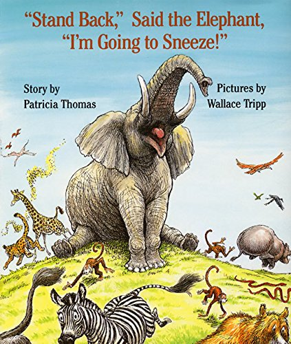 """Stand Back,"" Said the Elephant, ""I'm Going to Sneeze!"" von HarperCollins"