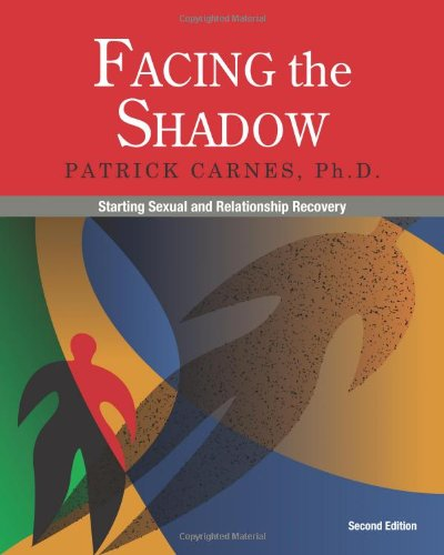 Facing the Shadow: Starting Sexual and Relationship Recovery von Gentle Path Press