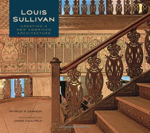 Louis Sullivan Creating a New American Architecture: Creating a New American Architecture A192 von Pomegranate Communications