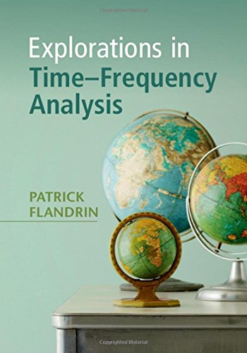 Explorations in Time-Frequency Analysis von Cambridge University Press