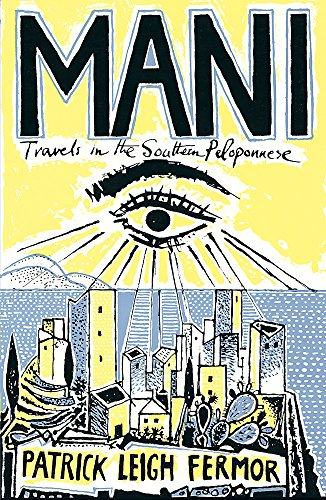 Mani: Travels in the Southern Peloponnese von John Murray Press