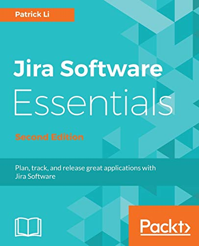Jira Software Essentials - Second Edition: Plan, track, and release great applications with Jira Software (English Edition) von Packt Publishing