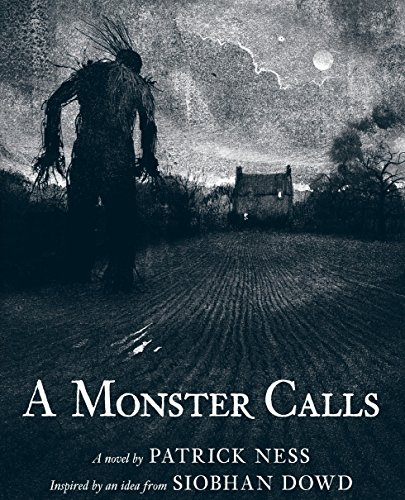 A Monster Calls: Inspired by an idea from Siobhan Dowd von Candlewick