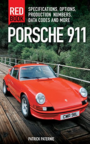 Porsche 911 Red Book: Specifications, Options, Production Numbers, Data Codes and More von Motorbooks International