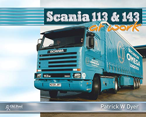 Scania 113 and 143 at Work von Old Pond Publishing