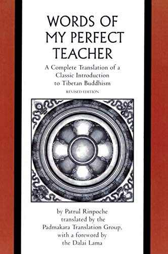 The Words of My Perfect Teacher: A Complete Translation of a Classic Introduction to Tibetan Buddhism (Sacred Literature)