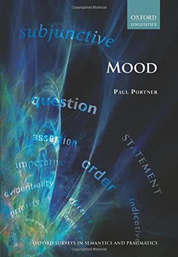 Mood (Oxford Surveys in Semantics and Pragmatics) von Oxford University Press